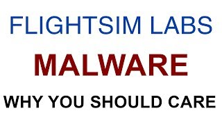 The Flight Sim Labs Malware Debacle - Why You Should Care