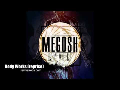Megosh - Body Works Reprise
