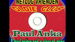 Paul Anka  -  A steel guitar and glass of  wine