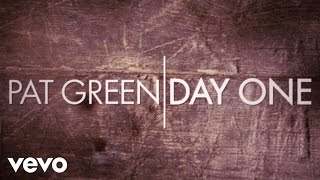 Pat Green Day One