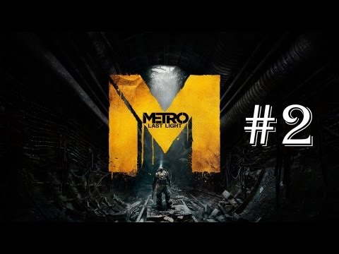 Metro: Last Light on GTX 660 Ti - Gameplay Walkthrough Part 2 - Base at D6