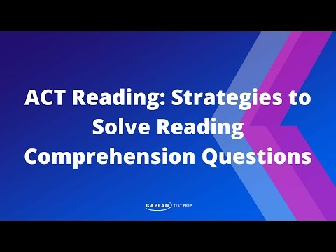 ACT Reading: Strategies to Solve Reading Comprehension Questions | Kaplan Test Prep