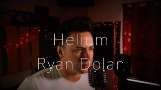 download lagu Sia - Helium Male Cover Ryan Dolan gratis