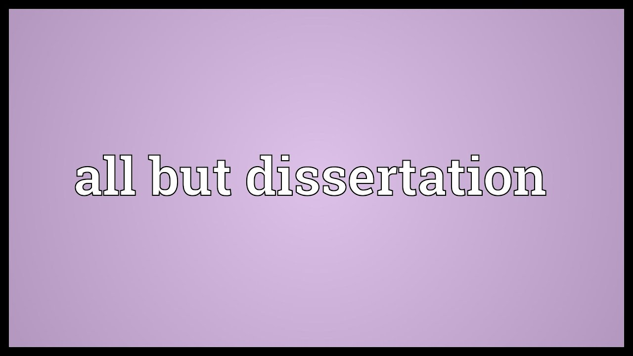 The Meaning Of The Word Dissertation