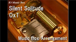 "Silent Solitude/OxT [Music Box] (Anime ""Overlord III"" ED)"