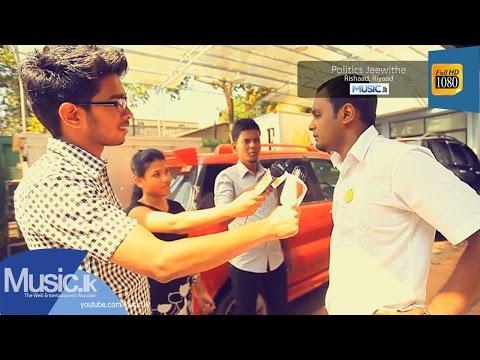 Politics Jeewithe - Rishaad, Riyaad