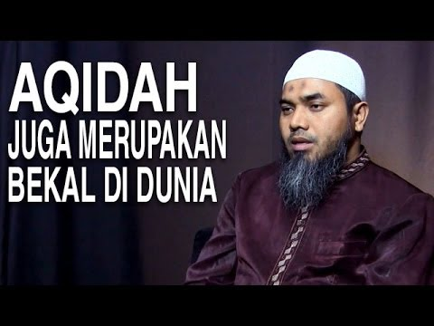 Serial Aqidah Islam (11): Aqidah Sebagai Modal Utama Kehidupan - Ustadz Afifi Abdul Wadud