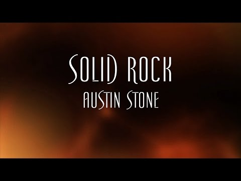 Edward Mote - The Solid Rock