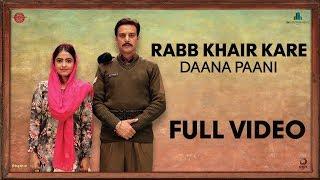Rabb Khair Kare - Full Video   DAANA PAANI   Prabh Gill   Shipra Goyal  Jimmy Sheirgill  Simi Chahal