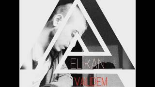 Elikan - VALİDEM- 2016( Official Vidio)