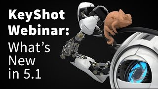 KeyShot Webinar 38: What's New in KeyShot 5 1