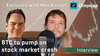 Max Keiser INTERVIEW: Bitcoin to $400K?! Stock market crash 👉 New BTC ATH😱 | Chepicap