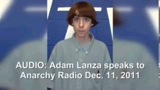 "Anarchist Adam Lanza Calls His Fav ""Anarchy Radio"" About Chimp Life"