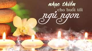 Nhạc Thiền Cho Buổi Tối Ngủ Ngon Tĩnh Tâm An Lạc -Nhạc Thiền Phật Giáo Hay Nhất  #Mới Nhất