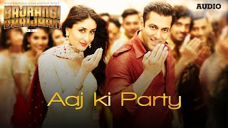 'Aaj Ki Party' Full AUDIO Song - Mika Singh | Salman Khan, Kareena Kapoor | Bajrangi Bhaijaan