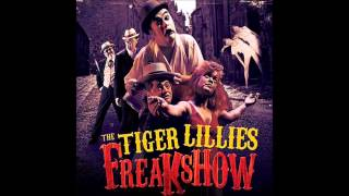 Watch Tiger Lillies Hairy Man video
