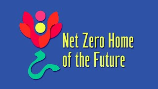 Net Zero Home of the Future