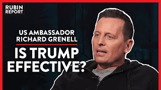US Ambassador: Proof That Trump's Style Is Working (Pt.3)| Richard Grenell | POLITICS | Rubin Report