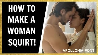 How To Make Her Squirt | 4 Simple Techniques To Find The G Spot!