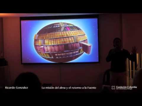 La misión del alma y el retorno a la fuente, Ricardo Gonzalez