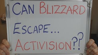 Can BLIZZARD ENTERTAINMENT Escape... ACTIVISION !!!???