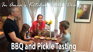 Ania's Video Diary - BBQ and Pickles Tasting - Daily Vlog