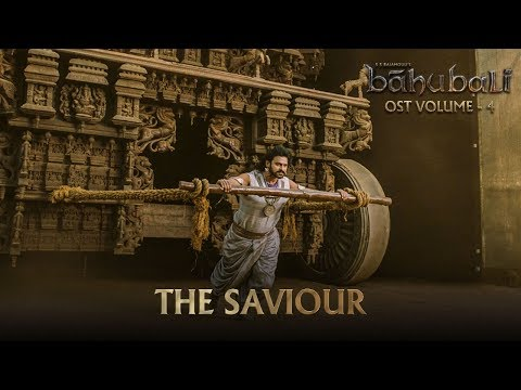 Baahubali OST - Volume 04 - The Saviour   MM Keeravaani