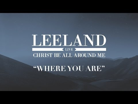 Leeland - Where You Are