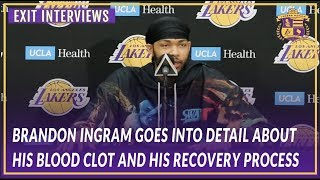 Lakers Exit Interviews:Brandon Ingram Goes Into Detail About His Blood Clot and His Recovery Process