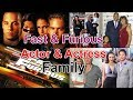 12 Fast And Furious Actor & Actress With Family   Family Photos Of Fast And Furious Hero & Heroine