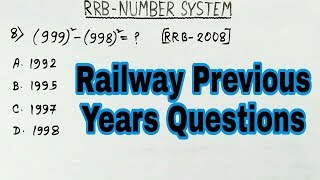 Number System - R.R.B. Previous years Questions