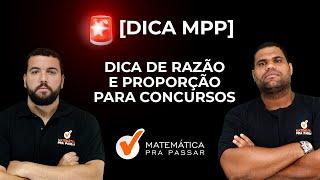 Dicas de RAZÃO e PROPORÇÃO - Super Dica de Matemática para Concursos Públicos
