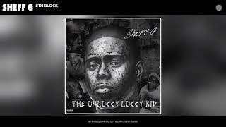 Sheff G - 8th Block (Audio)
