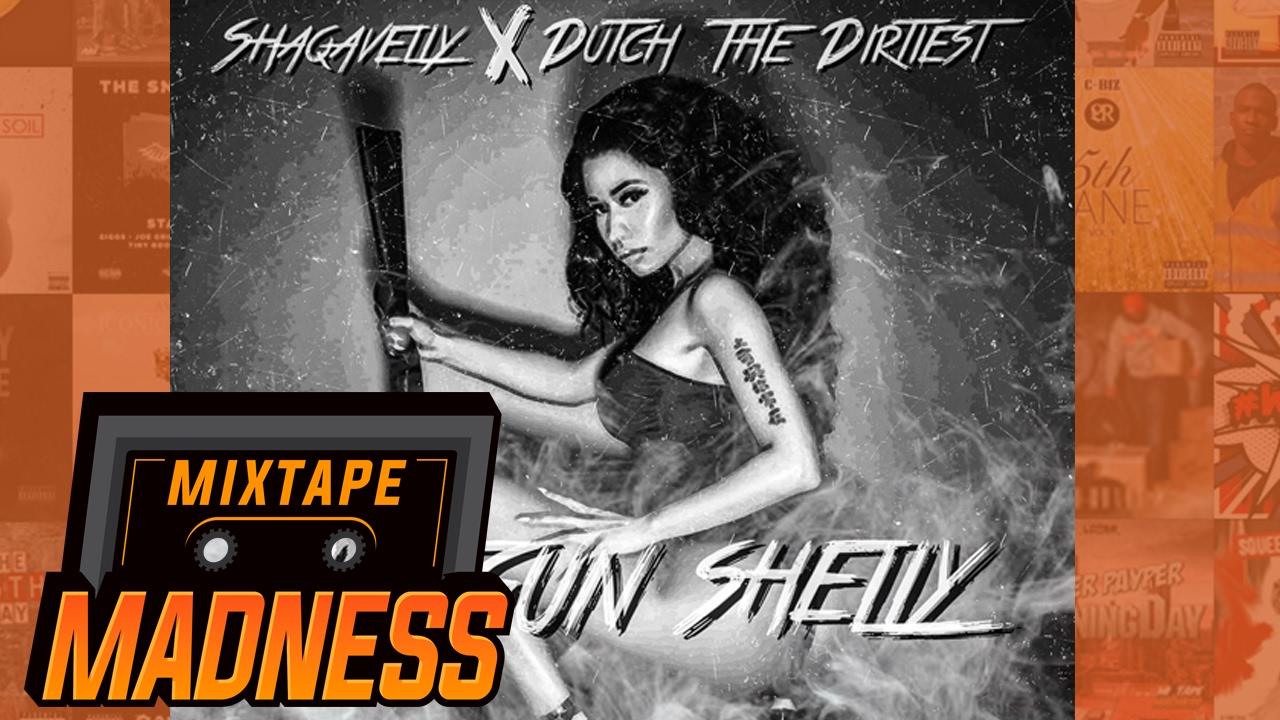 Shaqavelly Ft Dutch The Dirtiest - Shotgun Shelly | @MixtapeMadness