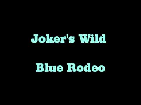 Joker's Wild   ( with lyrics ) Blue Rodeo