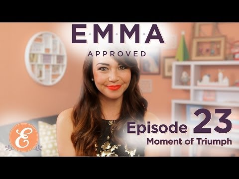 Moment of Triumph - Emma Approved Ep: 23