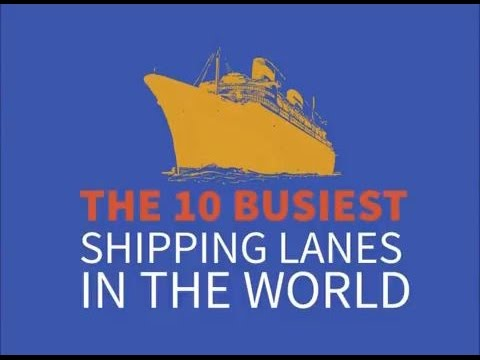 The world's 10 busiest shipping lanes