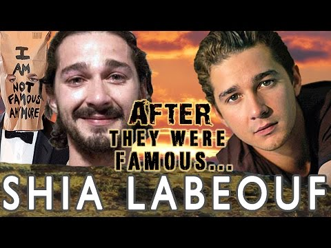 Shia LaBeouf - AFTER They Were Famous