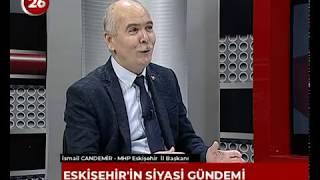 26.GÜN | MHP Esk İl Bşk İsmail Candemir