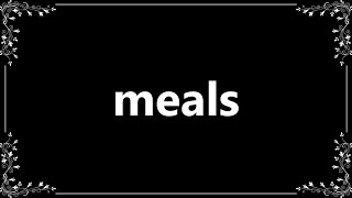 Meals - Definition and How To Pronounce
