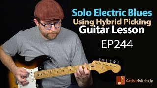 Solo Electric Blues Guitar Lesson Using Hybrid Picking - EP244