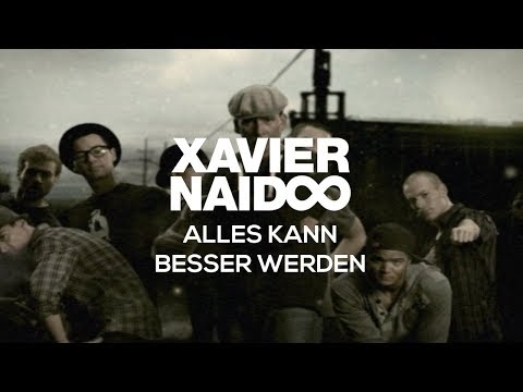 Xavier Naidoo - Alles kann besser werden [Official Video] Music Videos