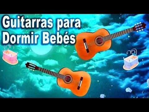 2 Horas de Guitarras para dormir Bebés - Calma el llanto - Relajación #