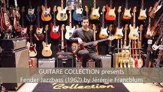 GUITARE COLLECTION presents Fender Jazzbass from 1962 by Jérémie Francblum