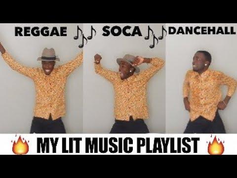 MY LIT MUSIC PLAYLIST // DANCEHALL, REGGAE & SOCA EDITION!! *IT GETS SERIOUS*