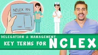 Delegation & Management Key terms for Nclex
