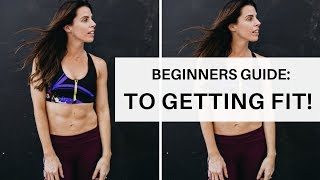 BEGINNERS GUIDE TO GETTING FIT! EXERCISE + FOOD