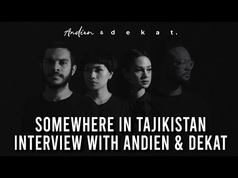 Download INTERVIEW WITH ANDIEN & DEKAT: SOMEWHERE IN TAJIKISTAN BEHIND THE SONG Mp4 baru