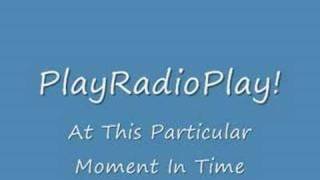 Watch Playradioplay! At This Particular Moment In Time video