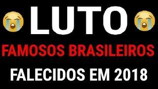 SAUDADES! Famosos brasileiros que partiram em 2018 e talvez você não saiba